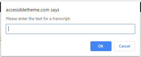 Accessible Theme notification box that allows you to paste a text transcript directly into the box.